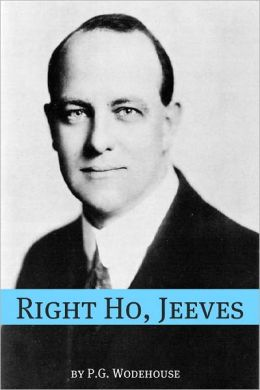 Right Ho, Jeeves (Annotated with biography about the life and times of P.G. Wodehouse)