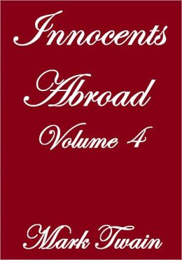 INNOCENTS ABROAD Volume IV