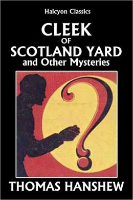 Cleek of Scotland Yard and Other Detective Stories by Thomas Hanshew