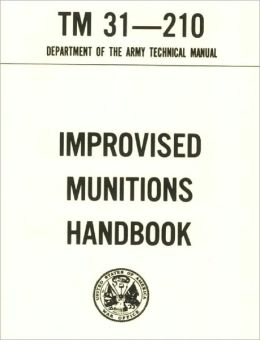 Improvised Munitions Handbook, Plus 500 free US military manuals and US Army field manuals when you sample this book