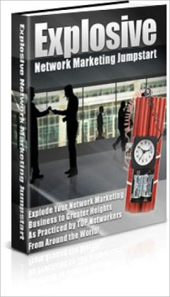 Explosive Network Marketing Jumpstart