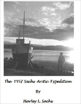 The 1957 Sachs Arctic Expediion
