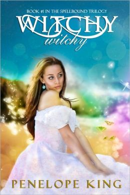 Witchy, Witchy (Spellbound Trilogy #1; teen fantasy/ young adult paranormal romance)