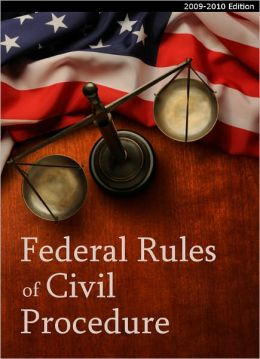 2009-2010 Federal Rules of Civil Procedure (FRCP) (with Committee Notes)