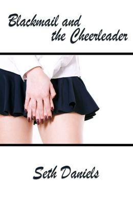 Blackmail and the Cheerleader 1