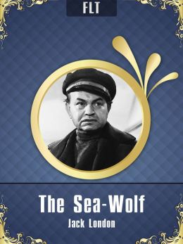 The Sea-Wolf § Jack London