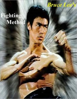 Bruce Lee's Fighting Method - Bruce Lee Martial Arts Training