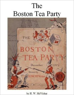 The Boston Tea Party [Illustrated]