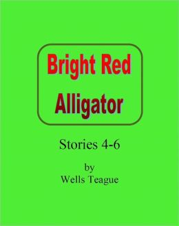 Bright Red Alligator, Stories 4-6