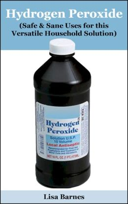 A Practical Guide to Hydrogen Peroxide (Safe & Sane Uses for this Valuable Household Solution)
