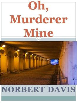 Oh, Murderer Mine w/Direct link technology (A Mystery Thriller)