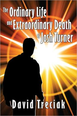 The Ordinary Life and Extraordinary Death of Josh Turner