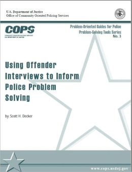 Using Offender Interviews to Inform Police Problem Solving