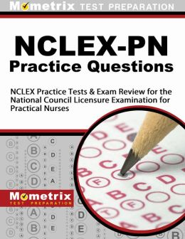 NCLEX-PN Practice Questions (First Set): NCLEX Practice Test & Exam Review for the National Council Licensure Examination for Practical Nurses