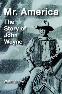 Mr. America: The Story of John Wayne