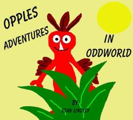 OPPLE'S Adventures in ODDWORLD (Children's Chapter Book) Great for 1st-6th Graders)