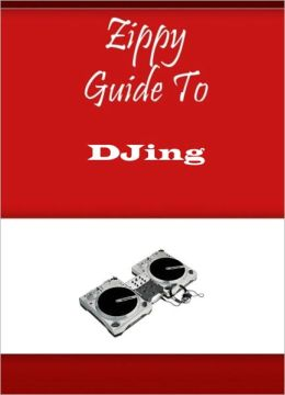 Zippy Guide To DJing