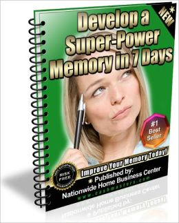 DEVELOP A SUPER-POWER MEMORY IN 7 DAYS