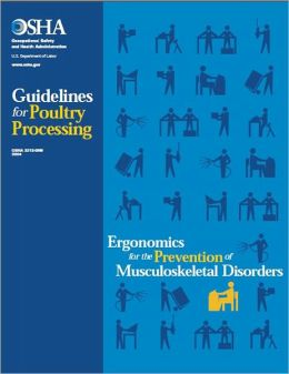 Ergonomics for the Prevention of Musculoskeletal Disorders - Guidelines for Poultry Processing