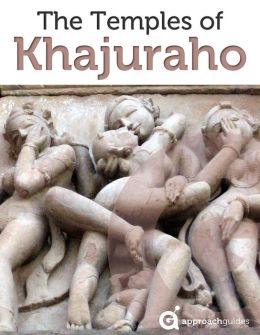 Guide to the Temples of Khajuraho (North India)