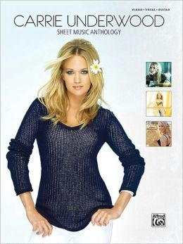Carrie Underwood: Sheet Music Anthology - Piano - Vocal - Guitar