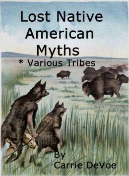 Lost Native American Myths: Various Tribes