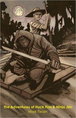 The Adventures of Huck Finn & Ninja Jim