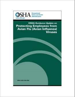 OSHA Guidance Update on Protecting Employees from Avian Flu (Avian Influenza) Viruses