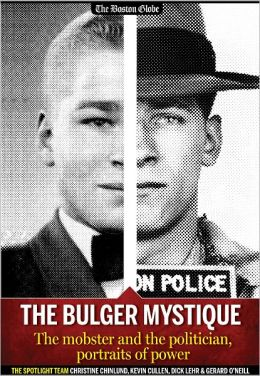 The Bulger Mystique: The mobster and the politician, portraits of power