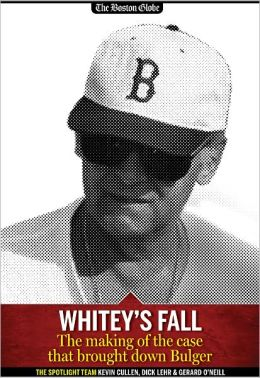 Whitey's Fall: The making of the case that brought down Bulger
