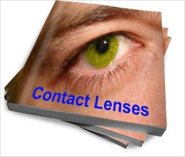 Contact Lenses Guide: Discover The Best Ways To Take Care of your Contacts and Eyes