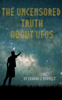 The Uncensored Truth about UFOs