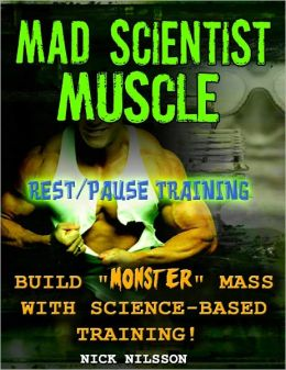 Mad Scientist Muscle - Rest/Pause Training