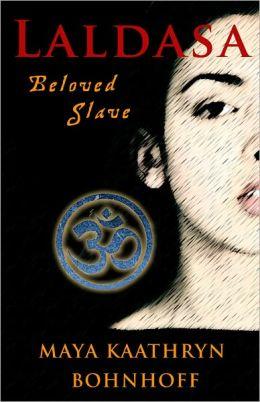 Laldasa: Beloved Slave