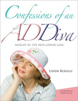 Confessions of an ADDiva -- midlife in the non-linear lane