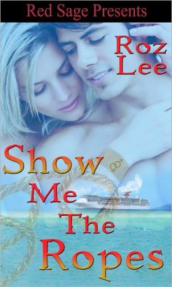 Show Me The Ropes ~ The Lothario Series