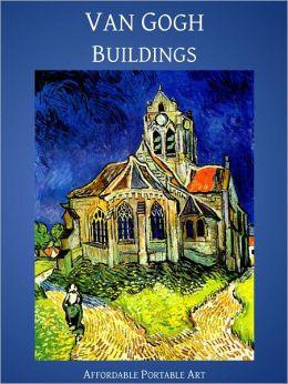 Van Gogh Buildings [Illustrated in Color]