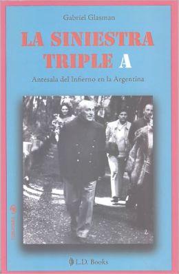 La siniestra Triple A. Antesala del infierno en la Argentina