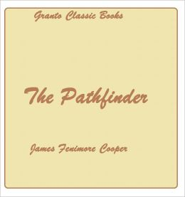 The Pathfinder by James Fenimore Cooper( Leatherstocking Tale#3)