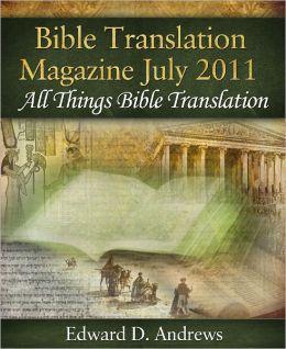 BIBLE TRANSLATION MAGAZINE: All Things Bible Translation (July 2011)