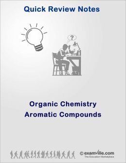 Organic Chemistry: QuickReview of Aromatic Compounds