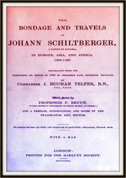 The Bondage and Travels of Johann Schiltberger