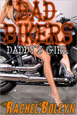 Bad Bikers: Daddy's Girl