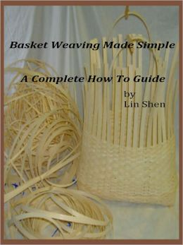 Basket Weaving Made Simple A Complete How To Guide:. What Will You Learn In This Book? Basket Making Instructions Along With Illustrations Can Be Found In This Book. We List All The Basket Weaving Patterns. You Will Discover This Lost Ancient Art.