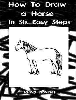 How To Draw A Horse In Six Easy Steps