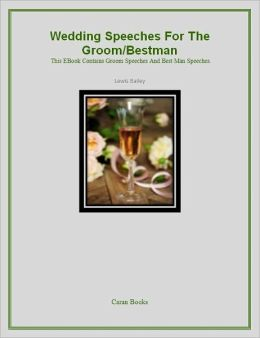 Wedding Speeches For The Groom/Bestman