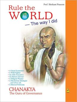 Rules The World - The Way I Did Chanakya