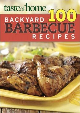 Taste of Home 100 Backyard Barbecue Recipes