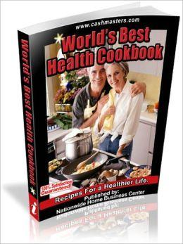 WORLD'S BEST HEALTH COOKBOOK