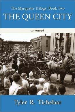 The Queen City: The Marquette Trilogy, Volume 2